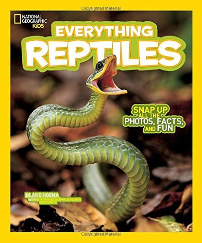 National Geographic Kids Everything Reptiles: Snap Up All the Photos, Facts, and Fun by Blake Hoena (2016-09-13)