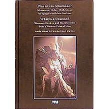 Curare. Zeitschrift für Ethnomedizin und transkulturelle Psychiatrie: Curare, Bd.13/99, Was ist ein Schamane?
