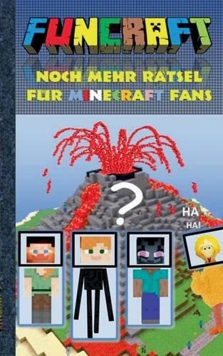 Funcraft - Noch mehr Rätsel für Minecraft Fans: Kein offizielles Minecraft-Produkt. Nicht von Mojang genehmigt oder mit Mojang verbunden. Rätsel, ... Schüler, Bestseller, Buch zum Spiel