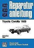 Toyota Corolla 1600: ab Herbst 1979 // Reprint der 4. Auflage 1981 (Reparaturanleitungen)