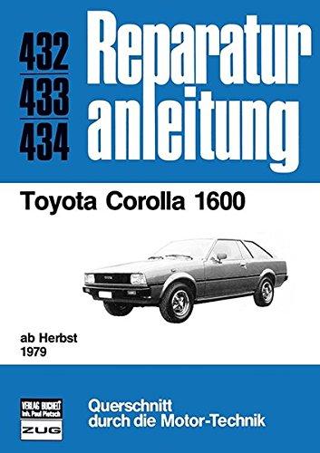 Toyota Corolla 1600: ab Herbst 1979 // Reprint der 4. Auflage 1981 (Reparaturanleitungen) (Herbst-scheinwerfer)
