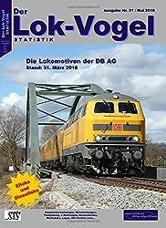 Lok-Vogel STATISTIK 21: Die Lokomotiven der DB AG - Stichtag: 31. März 2018