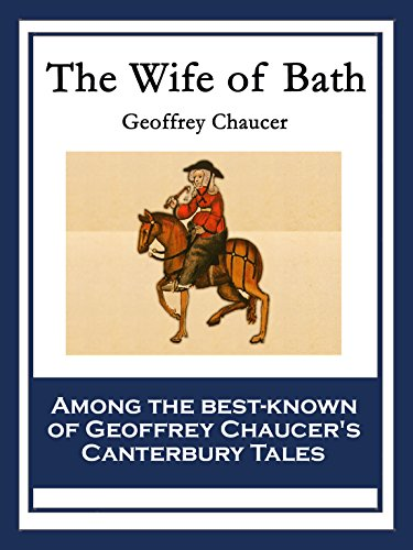 an analysis of the woman of bath in the canterbury tales by geoffrey chaucer Published: wed, 28 jun 2017 prioress and wife of bath canterbury tales, by geoffrey chaucer, is a frozen picture of life in the middle ages chaucer places his characters on a pilgrimage, a religious journey made to a shrine or holy place.