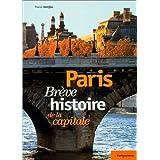 Paris, brève histoire de la capitale