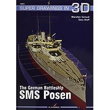 German Battleship SMS Posen (Super Drawings in 3d, Band 16053)