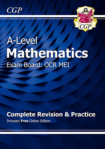 New A-Level Maths for OCR MEI: Year 1 & 2 Complete Revision & Practice with Online Edition (CGP A-Level Maths 2017-2018)