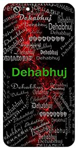 Dehabhuj (Another Name For Lord Shiva) Name & Sign Printed All over customize & Personalized!! Protective back cover for your Smart Phone : HTC Desire 728 ( Dual Sim )