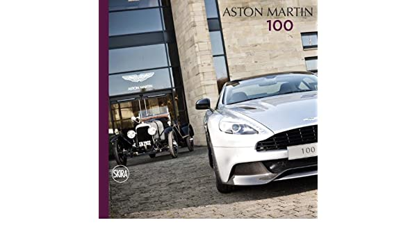 Aston Martin 100 Amazon De Burton Simon De Trott Nick Bell Jonathan Falva Rosa Maria Moss Sir Stirling Fremdsprachige Bücher