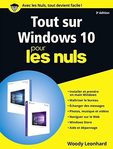 Tout sur Windows 10 pour les Nuls, grand format, 3e édition par Woody LEONHARD