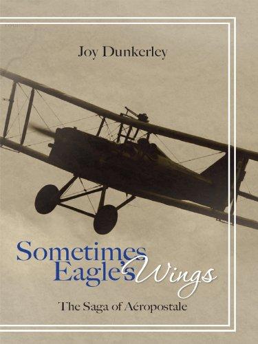 sometimes-eagles-wings-the-saga-of-aeropostale-english-edition