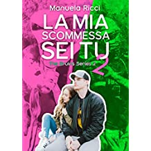 La Mia Scommessa Sei Tu 2 (Vol.2): Romance Sport Young Adult (The Bruins Series)
