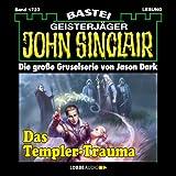 Das Templer-Trauma (John Sinclair 1723) - Jason Dark