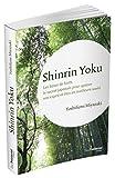 Shinrin yoku - Les bains de forêt, le secret japonais pour apaiser son esprit et être en meilleure santé