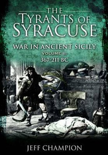 The Tyrants of Syracuse: 367-211 BC v. II Cover Image