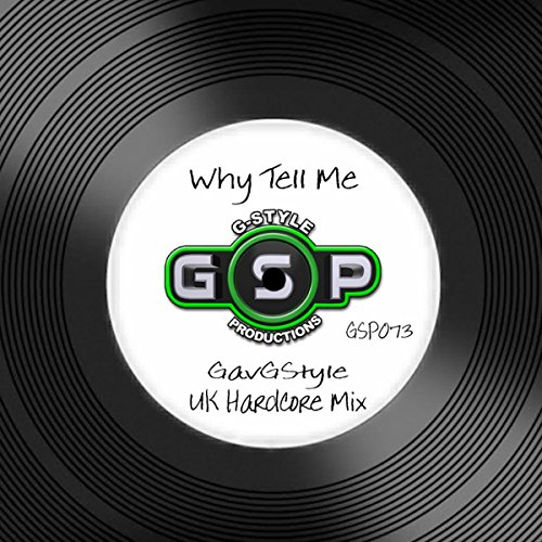 Why Tell Me? (UK Hardcore Mix)