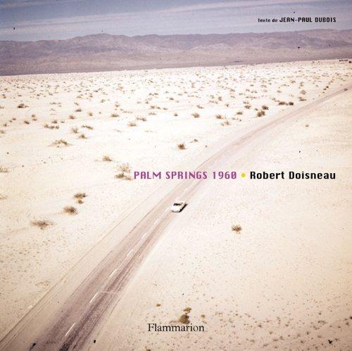 Palm Springs 1960 / Robert Doisneau | Doisneau, Robert. Photographe