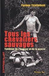 Tous les Chevaliers sauvages : Tombeau de l'humour et de la guerre