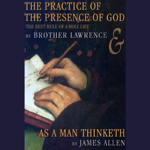 The Practice of the Presence of God & As a Man Thinketh  Audiolibri