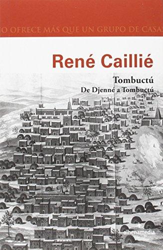Tombuctú : de Djenné a Tombuctú por René Caillié
