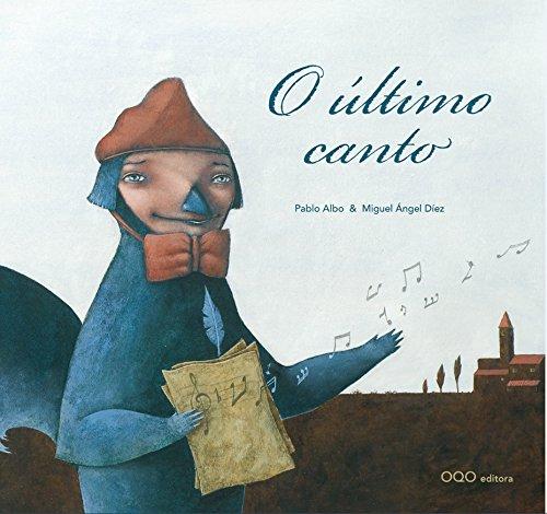 O ultimo canto (colección O) por Pablo Perez Anton