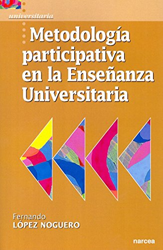 Metodología participativa en la enseñanza universitaria por Fernando López Noguero