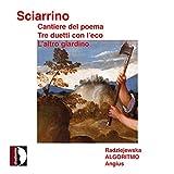 Sciarrino : Cantiere del poema. Radziejewska, Algoritmo, Angius.