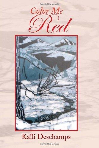 COLOR ME RED by KALLI DESCHAMPS (2010-01-20)