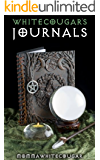 WHITECOUGAR'S JOURNALS: the diaries of a Wiccan Witch! (Witchcraft and Wicca books)