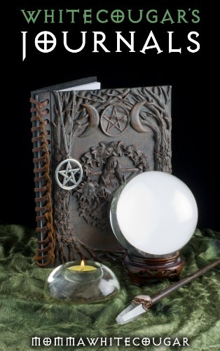 WHITECOUGAR'S JOURNALS: the diaries of a Wiccan Witch! (Witchcraft and Wicca books) by [MommaWhiteCougar The Pagan]