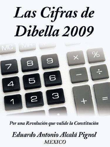 Las Cifras de Dibella 2009: Por Una Revolucin Que Valide La Constitucin