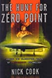 The Hunt for Zero Point: Inside the Classified World of Antigravity Technology by Nick Cook (2002-08-01)
