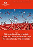 Multiscale Simulation of Metallic Copper and Copper Oxide Atomic Layer Deposition from Cu Beta-diketonates