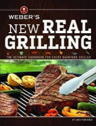 Weber's New Real Grilling: The ultimate cookbook for every backyard griller by Purviance, Jamie [Paperback(2013/4/2)]