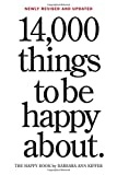 14,000 Things to Be Happy About. 25th Anniversary Edition (Revised)