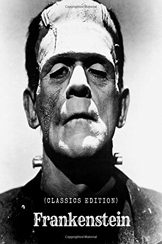 Frankenstein (Classics Edition): Frankenstein book Genre Fiction Horror: Volume 3