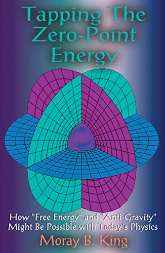 Tapping the Zero Point Energy: Free Energy in Today's Physics: How