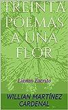 30 POEMAS A UNA FLOR: Lienzo Escrito (Lienzos escritos nº 1)