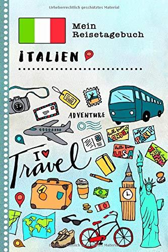 Italien Mein Reisetagebuch: Kinder Reise Aktivitätsbuch zum Ausfüllen, Eintragen, Malen, Einkleben A5 - Ferien unterwegs Tagebuch zum Selberschreiben -  Urlaubstagebuch Journal für Mädchen, Jungen