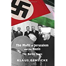 The Mufti of Jerusalem and the Nazis: The Berlin Years