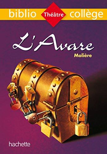 Bibliocollège - L'Avare, Molière par Molière