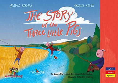 The story of the three little pigs: Die Geschichte von den drei kleinen Schweinchen