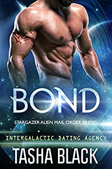 Bond: Stargazer Alien Mail Order Brides #1 (Intergalactic Dating Agency) by [Black, Tasha]
