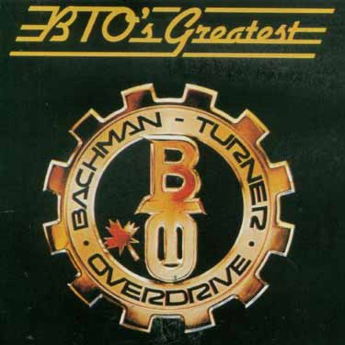 Bachman-Turner Overdrive: BTO's Greatest (Audio CD)