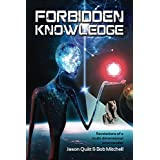 Forbidden Knowledge: Revelations Of A Multidimensional Time Traveler (English Edition)