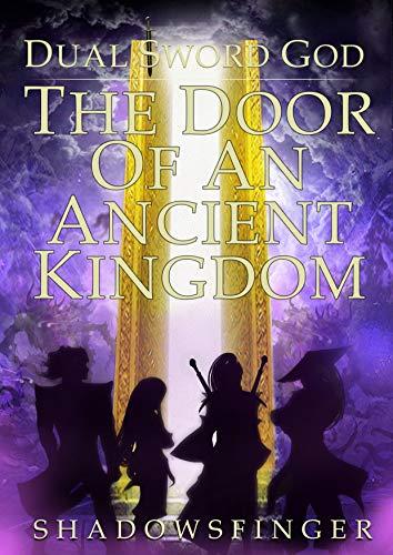 Dual Sword God: Book 2: The Door of An Ancient Kingdom (English Edition) - Dual Shadow