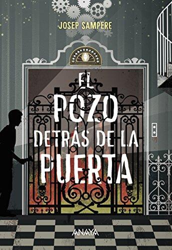 El pozo detrás de la puerta (Literatura Juvenil (A Partir De 12 Años) - Narrativa Juvenil) par Josep Sampere