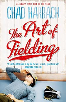 The Art of Fielding by [Harbach, Chad]