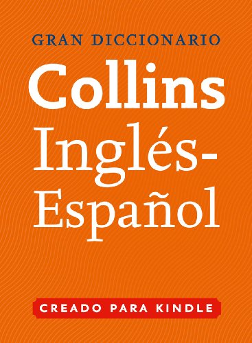 Gran Diccionario Collins de Inglés - Español (English Edition ...