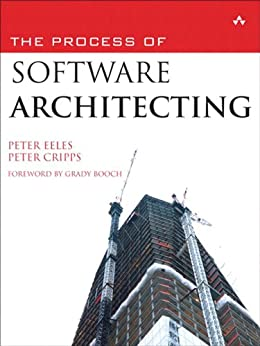 The Process of Software Architecting by [Eeles, Peter, Cripps, Peter]