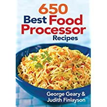 [650 Best Food Processor Recipes] (By: George Geary) [published: September, 2010]